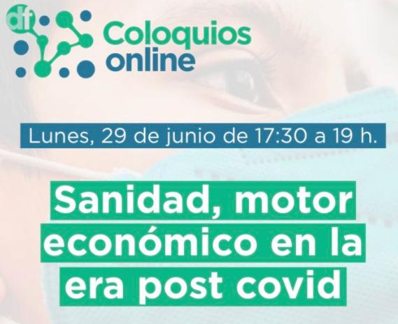 Coloquio virtual «Sanidad, motor económico en la era post covid»